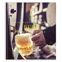 Fifty Places to Drink Beer Before You Die Book