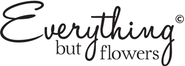 Everything But Flowers